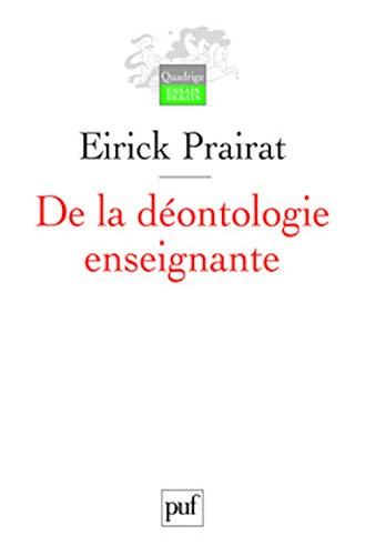 De la déontologie enseignante: Prairat, Eirick