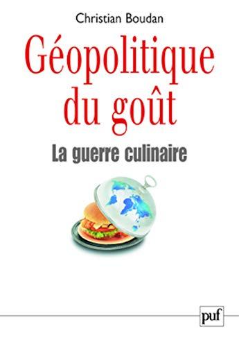 Géopolitique du goût [nouvelle édition]: Boudan, Christian