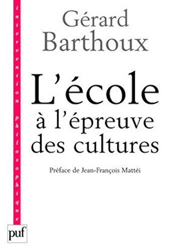 l'école à l'épreuve des cultures: G�rard Barthoux