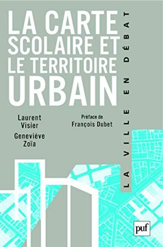 9782130572275: La carte scolaire et le territoire urbain (French Edition)