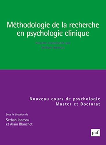 méthodologie de la recherche en psychologie clinique: Alain Blanchet, ?erban N. Ionescu