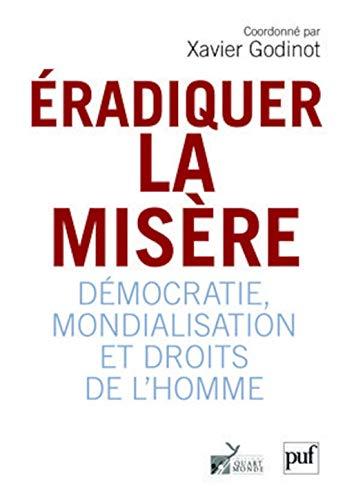 9782130572312: Eradiquer la misère : Démocratie, mondialisation et droits de l'homme