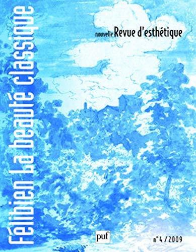 Nouvelle revue d'esthétique, N° 4 : Félibien, la beauté classique: ...