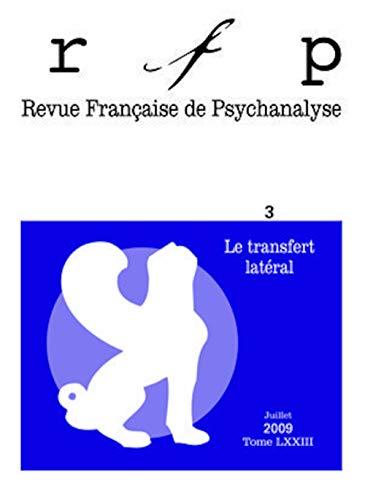 9782130573050: Revue Française de Psychanalyse, Tome 73 N° 3, Juille : Le transfert latéral