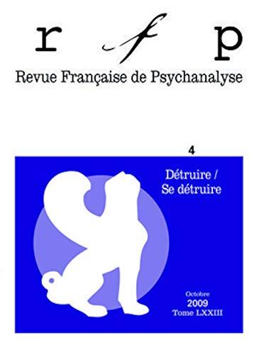 9782130573067: Revue Française de Psychanalyse, Tome 73 N° 4, Septem : Détruire / Se détruire