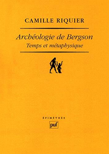Archéologie de Bergson (French Edition): Camille Riquier