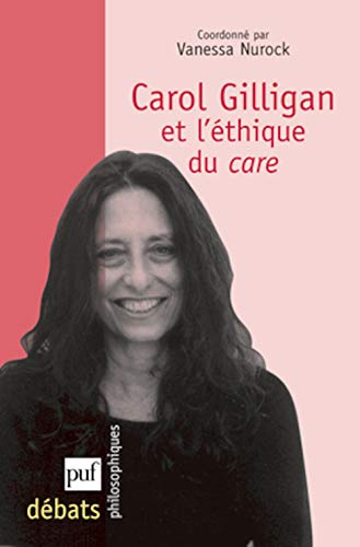 Carol Gilligan et l'éthique du care: Nurock, Vanessa