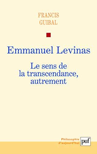 9782130573555: Emmanuel Levinas : Le sens de la transcendance, autrement (Philosophie d'aujourd'hui)