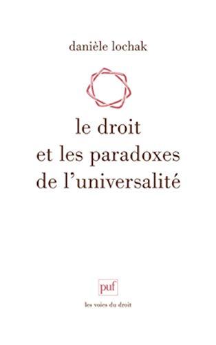 Droit et les paradoxes de l'universalité: Lochak, Dani�le