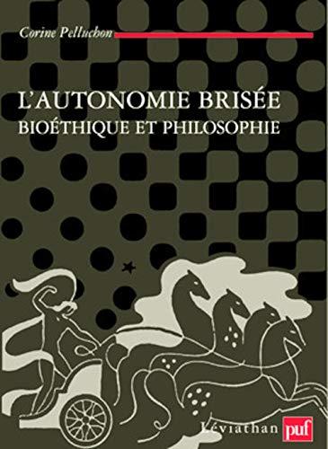 """""""l'autonomie brisée ; bioéthique et philosophie"""": Corine Pelluchon"""