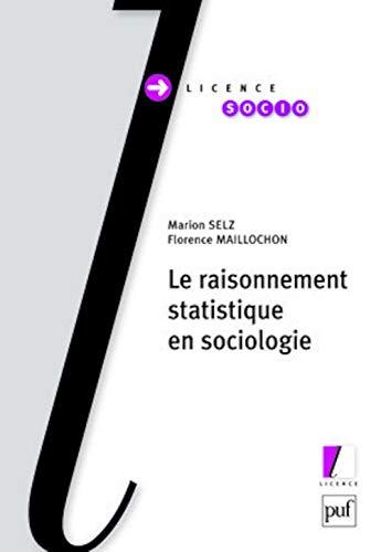 9782130574446: Le raisonnement statistique en sociologie