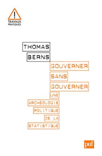9782130574491: Gouverner sans gouverner : Une archéologie politique de la statistique (Travaux pratiques)