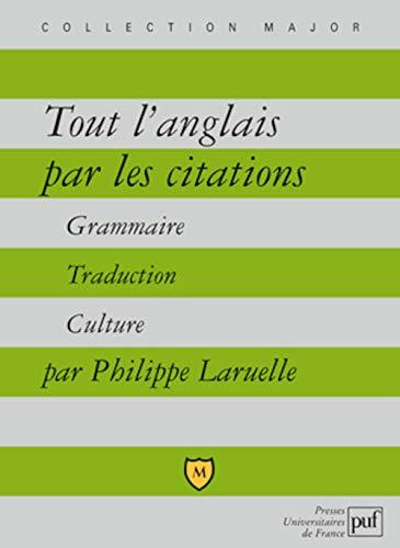 Tout l'anglais par les citations: Laruelle, Philippe