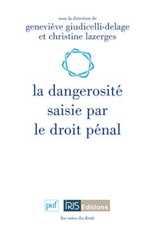 9782130574750: La dangerosité saisie par le droit pénal (French Edition)