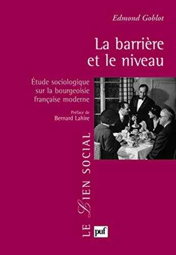 9782130575313: La barrière et le niveau - Étude sociologique sur la bourgeoisie française moderne