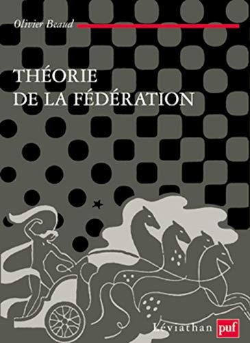 Théorie de la fédération (French Edition): Olivier Beaud
