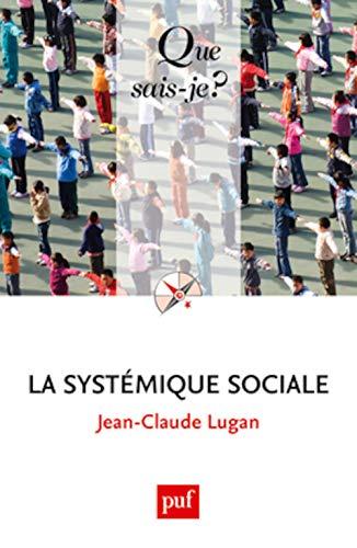 Systémique sociale (La) [nouvelle édition]: Lugan, Jean-Claude