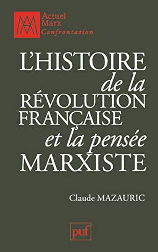l'histoire de la Révolution française et la pensée marxiste: Claude ...