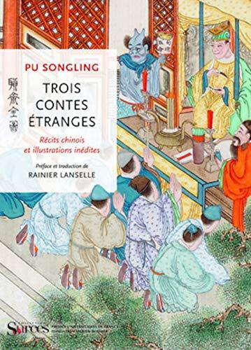 Trois contes étranges: Songling Pu