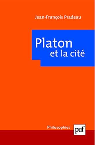 Platon et la cité [nouvelle édition]: Pradeau, Jean-Fran�ois
