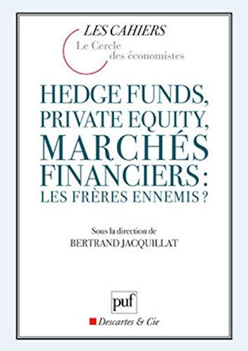 Hedge Funds, Private Equity, marchés financiers: les frère en [nouvelle é...