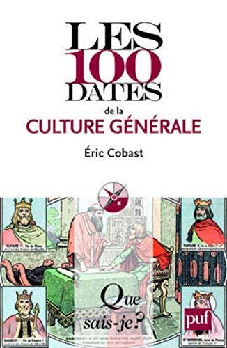 9782130576181: Les 100 dates de la culture générale