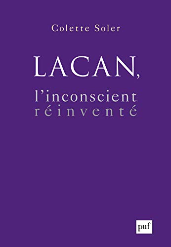 9782130576358: Lacan, l'inconscient réinventé (French Edition)