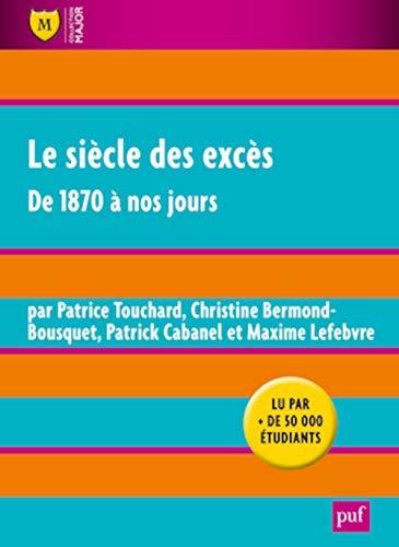 9782130576471: Le siècle des excès : De 1870 à nos jours (Major)