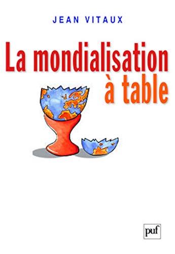 Mondialisation à table (La): Vitaux, Jean
