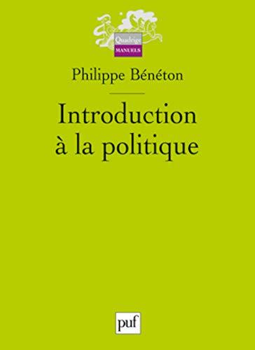 Introduction à la politique: B�n�ton, Philippe