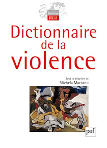9782130577348: Dictionnaire de la violence (French Edition)