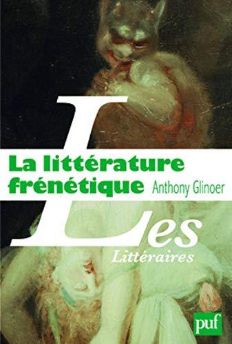 la littérature frénétique: Anthony Glinoer
