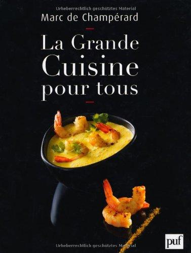 Grande cuisine pour tous (La): Champ�rard, Marc de