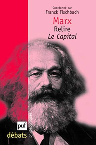 9782130577706: Marx : Relire Le Capital (Débats philosophiques)