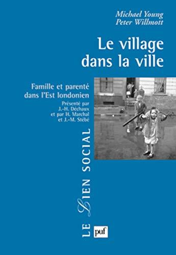 Le village dans la ville: Michael Young, Peter Willmott