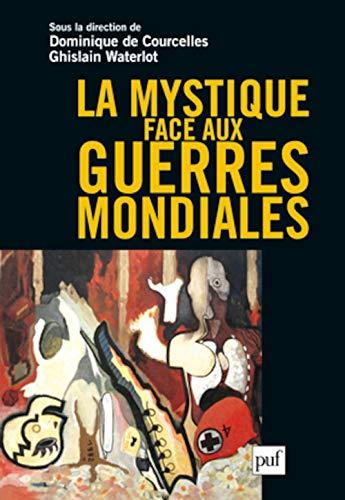 Mystique face aux guerres mondiales (La): Courcelles, Dominique de