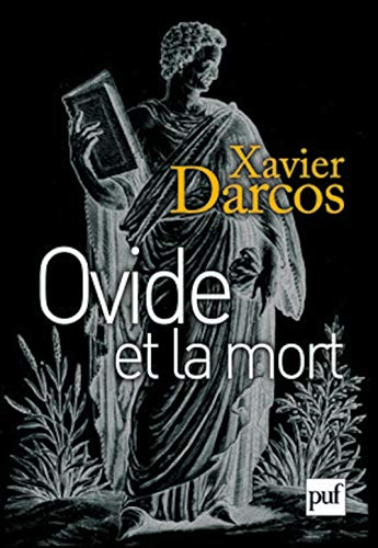 Ovide et la mort: Darcos, Xavier
