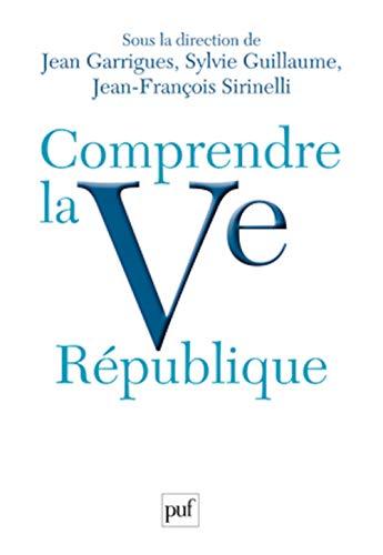 9782130578291: Comprendre la Ve République