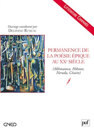 9782130578468: Permanence de la poésie épique au XXe siècle (Akhmatova, Hikmet, Neruda, Césaire)