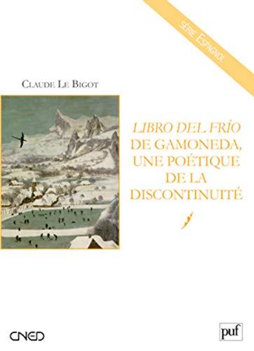 9782130578475: El libro del frio, une po�tique de la discontinuit�