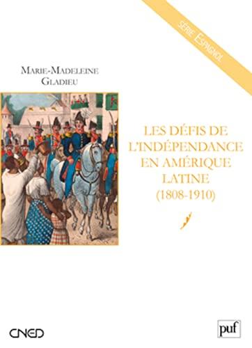 9782130578499: Les défis de l'indépendance en Amérique latine (1808-1910)
