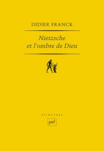 Nietzsche et l'ombre de Dieu (French Edition): Didier Franck