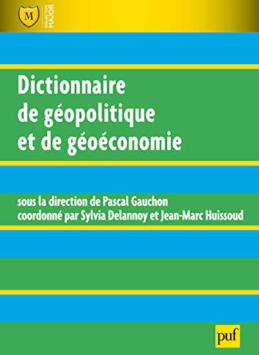 Dictionnaire de géopolitique et de géoéconomie: Gauchon, Pascal
