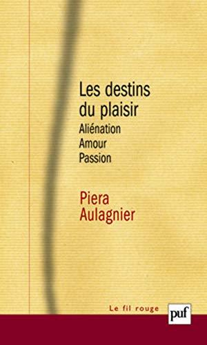 Destins du plaisir (Les) [nouvelle édition]: Aulagnier, Piera