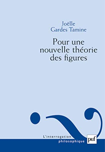 Pour une nouvelle théorie des figures: Gardes Tamine, Joëlle