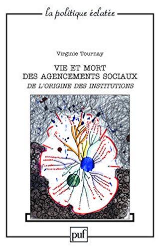 9782130579120: Vie et mort des agencements sociaux. De l'origine des institutions