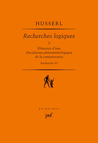 Recherches logiques, t. 03 [nouvelle édition]: Husserl, Edmund