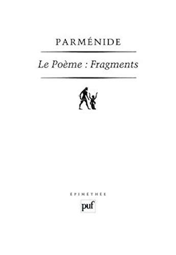Poème (Le): fragments [nouvelle édition]: Parm�nide
