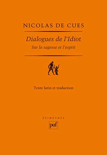 Dialogues de l'Idiot (French Edition): Nicolas de Cues