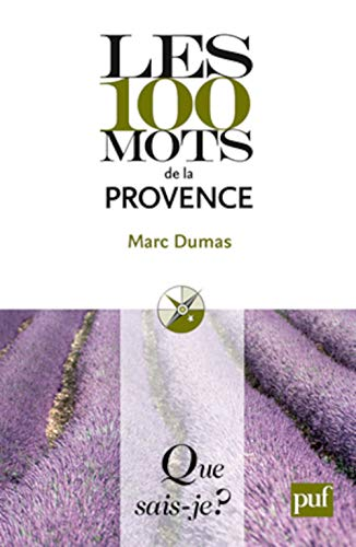 100 mots de la Provence (Les): Dumas, Marc